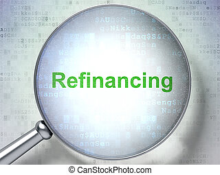 Finance concept: Refinancing with optical glass - Finance...