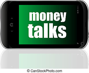 Finance concept. smartphone with text money talks on display. Mobile phone