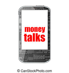 Finance concept. smartphone with text money talks on display. Mobile phone isolated on white