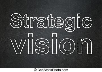 Finance concept: Strategic Vision on chalkboard background