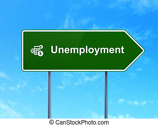 Finance concept: Unemployment and Calculator on road sign background