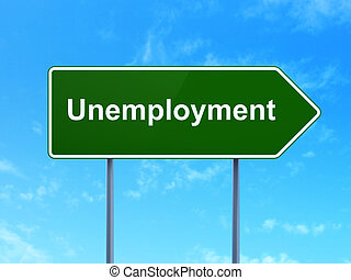 Finance concept: Unemployment on road sign background