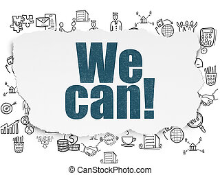 Finance concept: We Can! on Torn Paper background