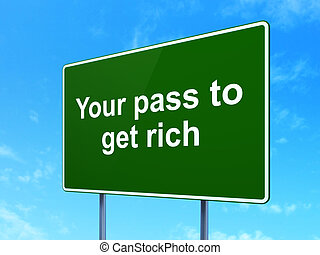Finance concept: Your Pass to Get Rich on road sign...
