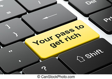 Finance concept: Your Pass to Get Rich on computer keyboard...
