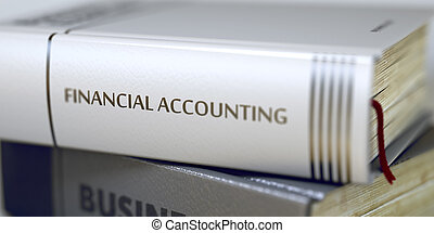 Financial Accounting. Book Title on the Spine. 3D. - Stack...