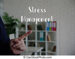 Financial concept about Stress Management with phrase on the piece of paper.