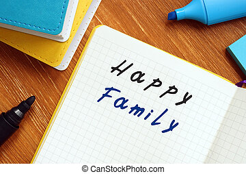 Financial concept meaning Happy Family with phrase on the piece of paper.