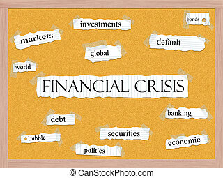 Financial Crisis Corkboard Word Concept with great terms...