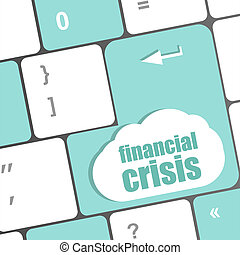 financial crisis key showing business insurance concept