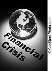 Financial Crisis - globe, concept of Financial Crisis