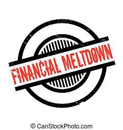 Financial Meltdown rubber stamp. Grunge design with dust...