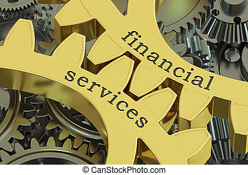 Financial Services concept on the gearwheels, 3D rendering