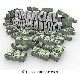 financiero, independencia, 3d, palabras, dinero, pilas, ingresos, ganancias