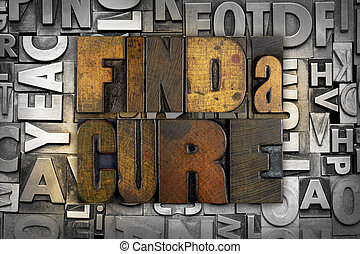 Find a Cure - The words FIND A CURE written in vintage...