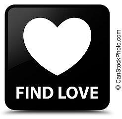 Find love black square button