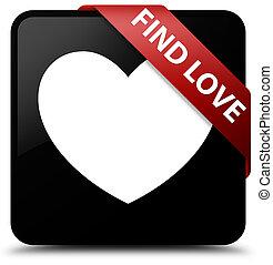 Find love black square button red ribbon in corner