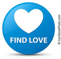 Find love cyan blue round button