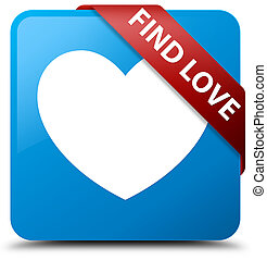 Find love cyan blue square button red ribbon in corner
