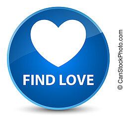 Find love elegant blue round button