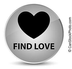 Find love elegant white round button