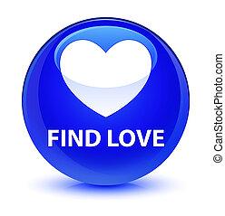 Find love glassy blue round button