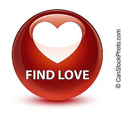 Find love glassy brown round button