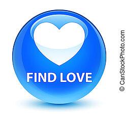 Find love glassy cyan blue round button