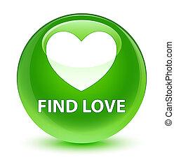 Find love glassy green round button