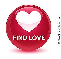 Find love glassy pink round button