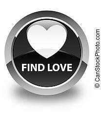 Find love glossy black round button