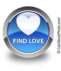 Find love glossy blue round button