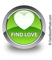 Find love glossy green round button