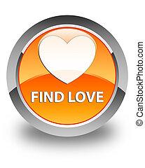 Find love glossy orange round button