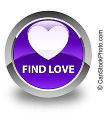 Find love glossy purple round button