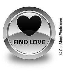 Find love glossy white round button