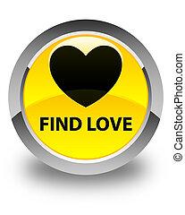 Find love glossy yellow round button