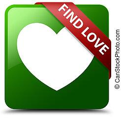 Find love green square button red ribbon in corner
