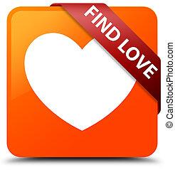Find love orange square button red ribbon in corner