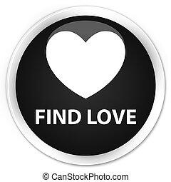 Find love premium black round button