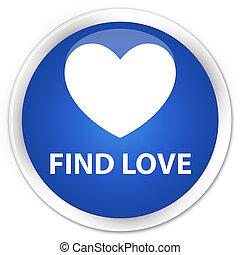 Find love premium blue round button