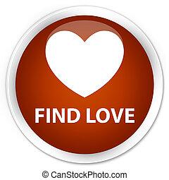 Find love premium brown round button