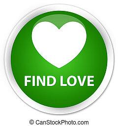 Find love premium green round button