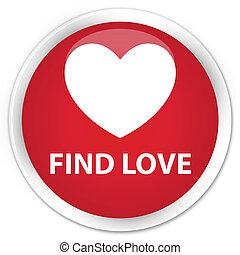 Find love premium red round button