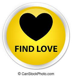 Find love premium yellow round button