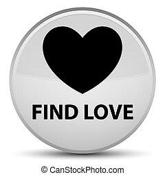 Find love special white round button