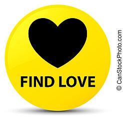 Find love yellow round button