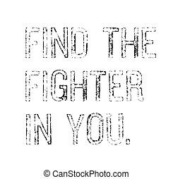Find The Fighter In You motivation quote