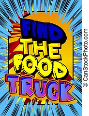 Find the Food Truck - Comic book style text.