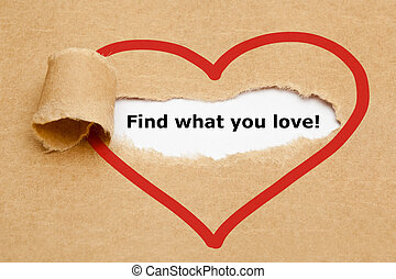 Find what you love, appearing behind torn brown paper.